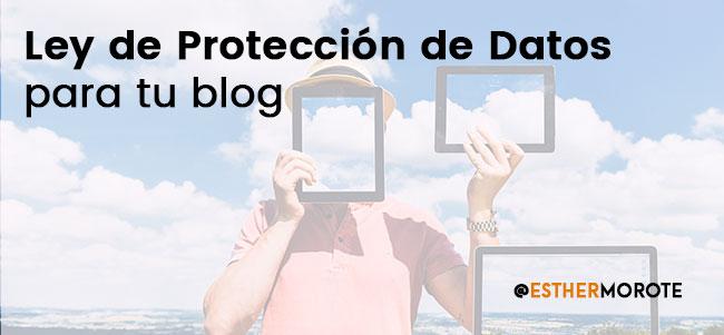 Cumple la Ley de Protección de Datos en tu blog